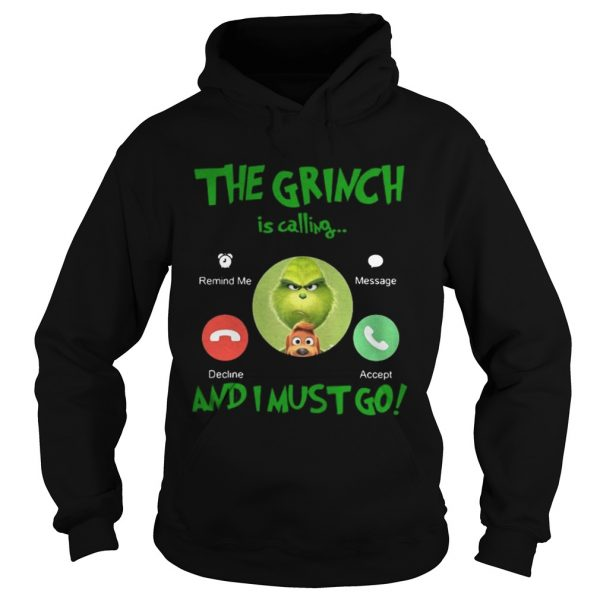 The Grinch Is Calling And I Must Go Shirt Hoodie