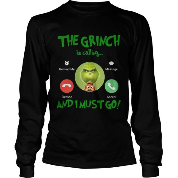 The Grinch Is Calling And I Must Go Shirt Longsleeve Tee Unisex