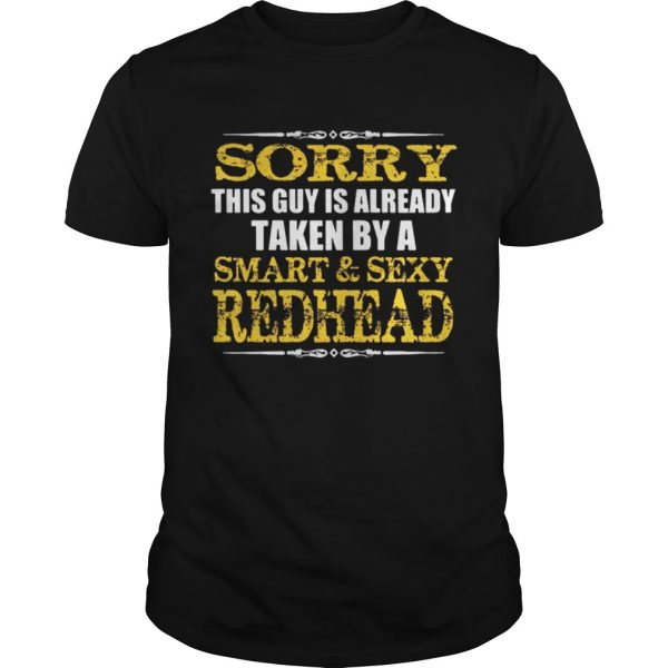 Sorry this guy is already taken by a smartsexy redhead shirt