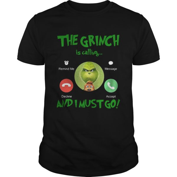 The Grinch Is Calling And I Must Go Shirt Shirt