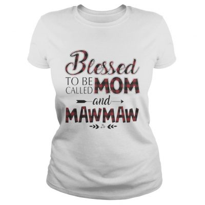 Blessed to be called mom and Maw Maw shirt Classic Ladies Tee