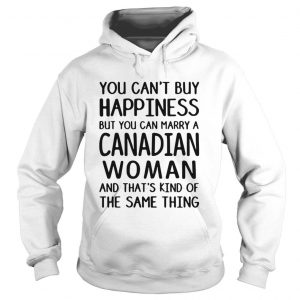You cant buy happiness but you can marry a Canadian woman shirt Ladies V-Neck