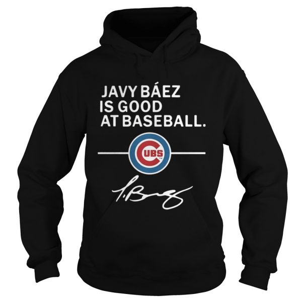 Javy Baez is good at baseball Chicago Cubs shirt Hoodie