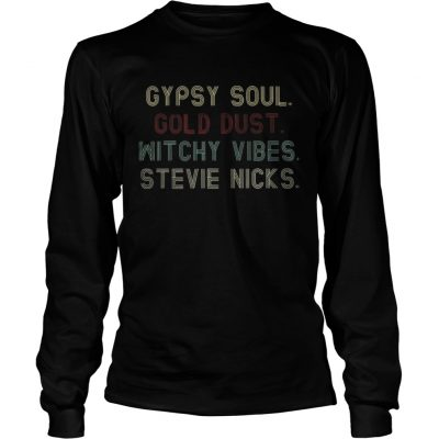 Official Gypsy soul gold dust witchy vibes Stevie nicks shirt Longsleeve Tee Unisex