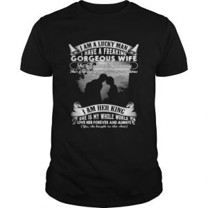 I am a lucky man I have a freaking gorgeous wife She was born in January shirt Shirt