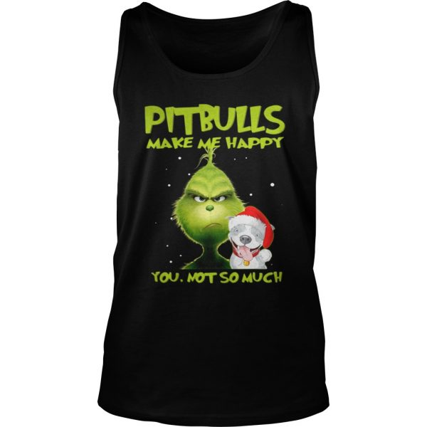 Grinch Pitbulls make me happy you not so much sweater TankTop