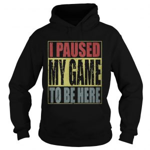 I paused my game to be here shirt Ladies V-Neck