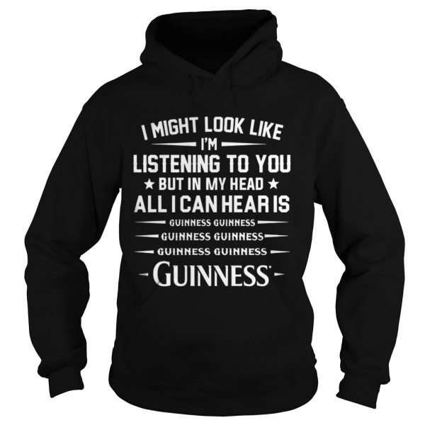 I might look like Im listening to you but in my head all I can hear is Guinness shirt Ladies V-Neck