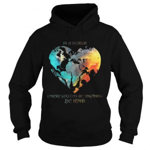 In A World Where You Can Be Anything Be Kind Shirt Ladies V-Neck