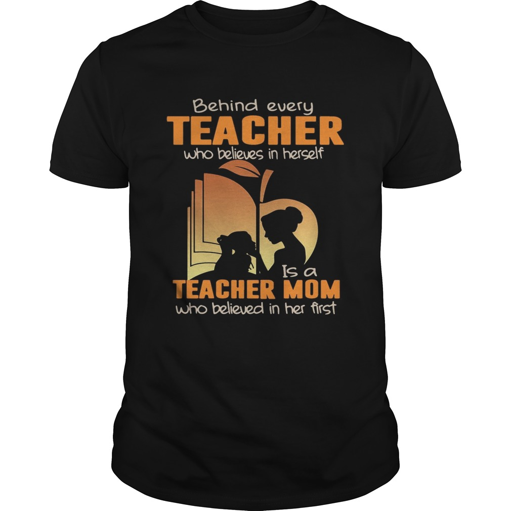 2152209b Behind Every Teacher Who Believes In Herself T-Shirt - Funny T ...