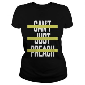 Cant Just Preach Voice 2019 ladies tee