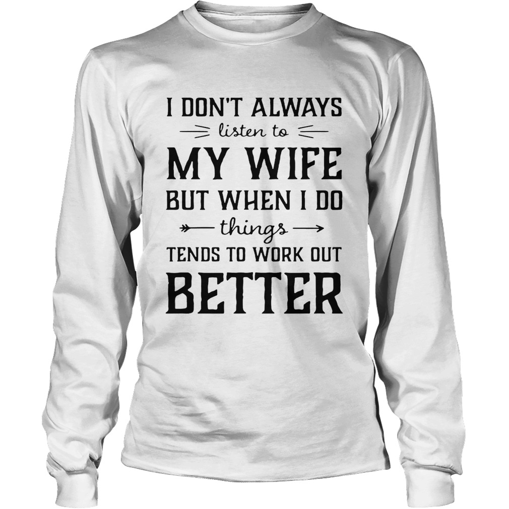 I Don/'t Always Listen To My Nurse Wife But When I Do Things Works Out Men TShirt