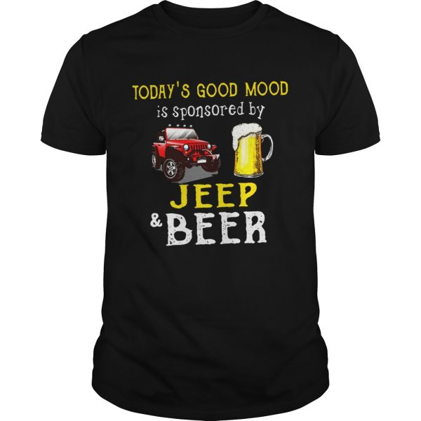 Today's Good Mood is sponsored by jeep and beer shirt