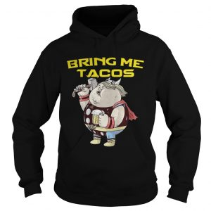 Avengers Endgame fat Thor and beer bring me tacos hoodie