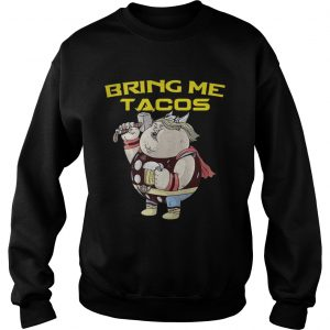Avengers Endgame fat Thor and beer bring me tacos sweatshirt