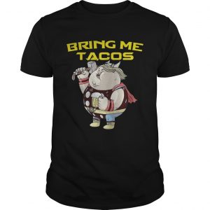 Avengers Endgame fat Thor and beer bring me tacos unisex