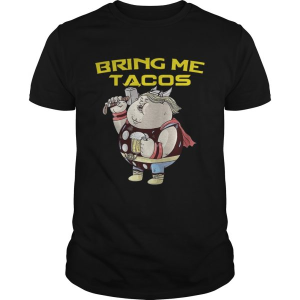 Avengers Endgame fat Thor and beer bring me tacos shirt