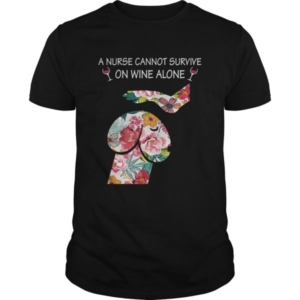 Dickhead Dog A Nurse Cannot Survive On Wine Alone T-Shirt