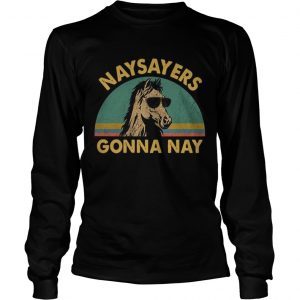Naysayers gonna nay vintage retro sunset longsleeve tee