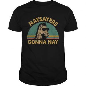Naysayers gonna nay vintage retro sunset unisex