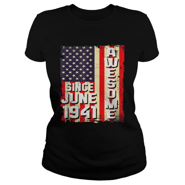 Awesome Since June 1941 American Flag Gifts 78 Yrs Old Shirt Classic Ladies