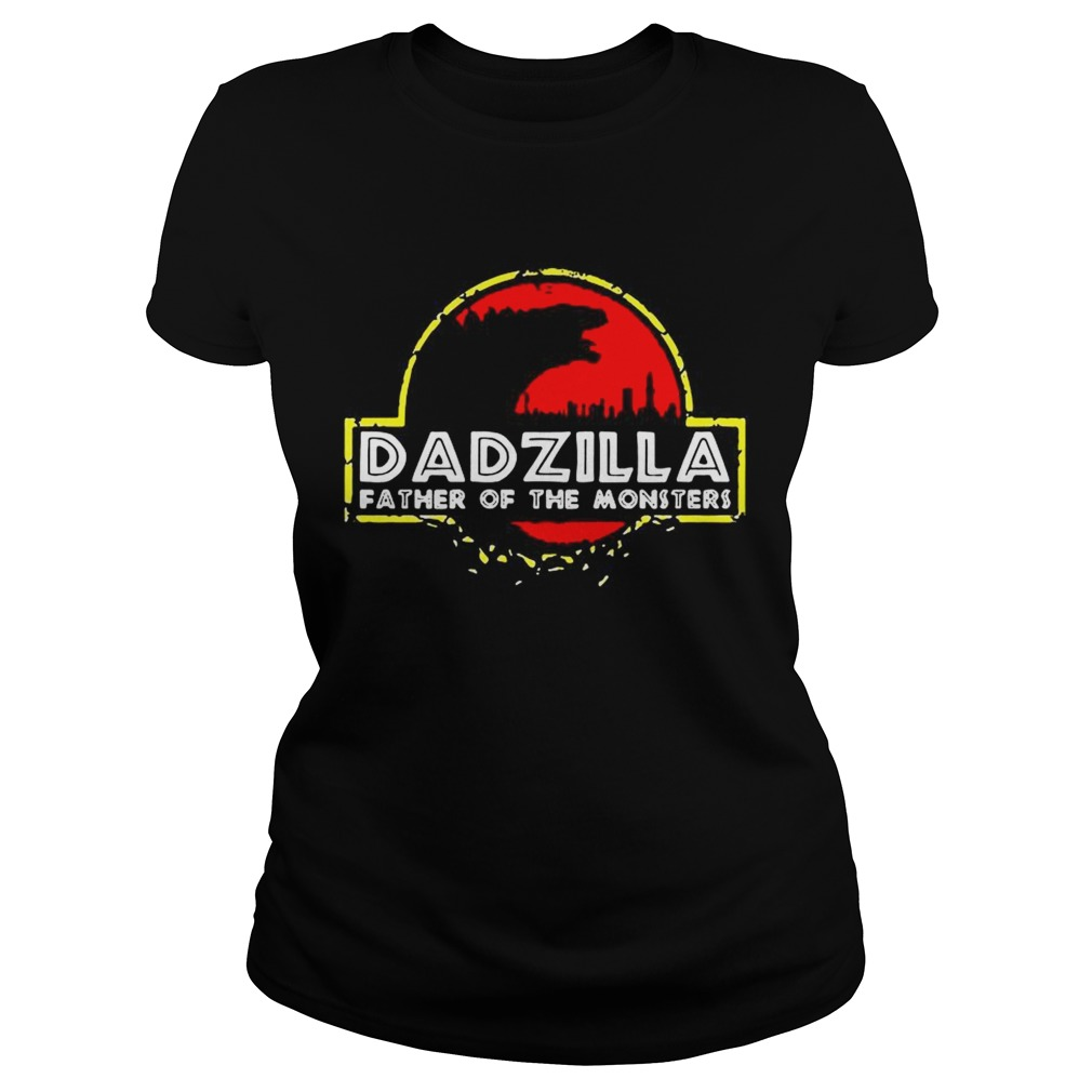 Dadzilla father of the monsters  Classic Ladies
