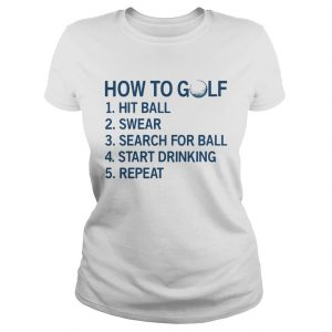 How to golf hit ball swear search for ball start drinking repeat  Classic Ladies