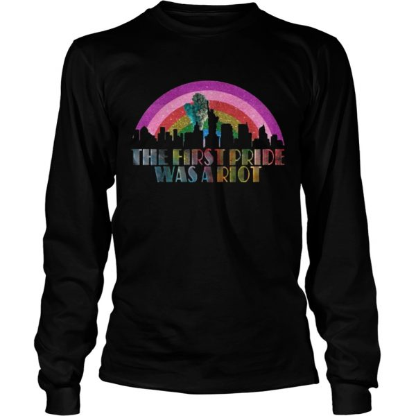 LGBT The first pride was a riot  LongSleeve