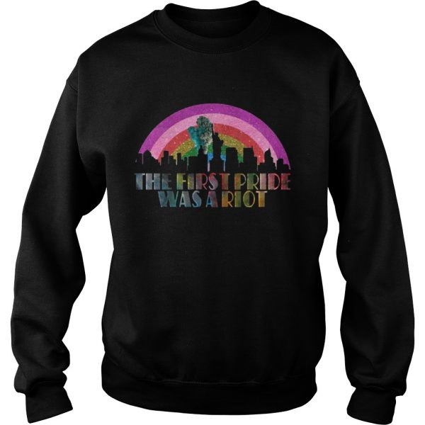 LGBT The first pride was a riot  Sweatshirt