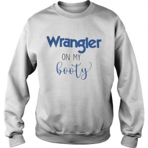 029fa2b4 The product is already in the wishlist! Browse Wishlist · Wrangler on my  booty Unisex