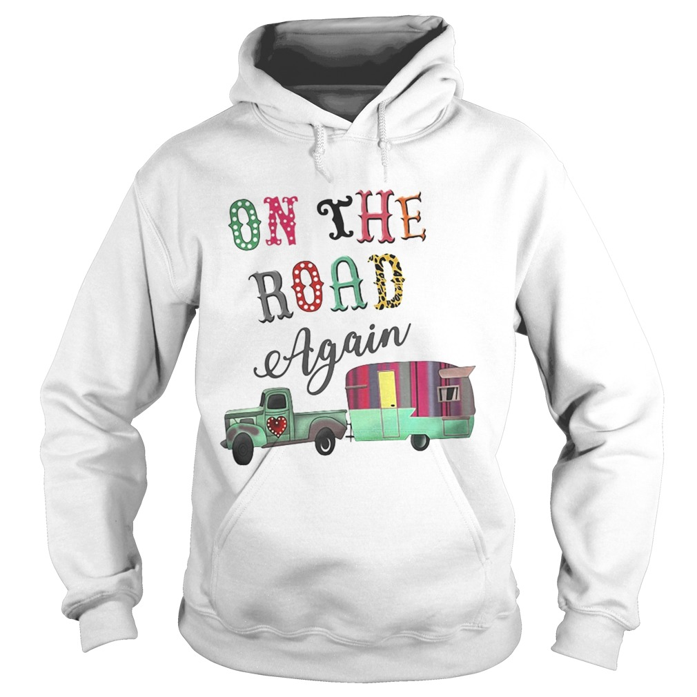 Camping on the road again  Hoodie