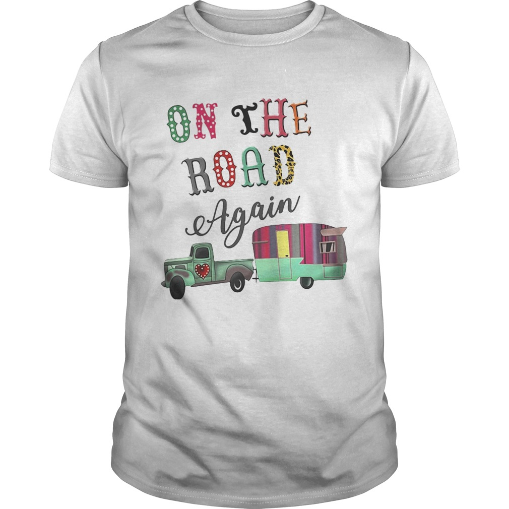 Camping on the road again  Unisex