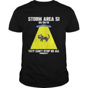 Cat Storm Area 51 they cant stop us all  Unisex