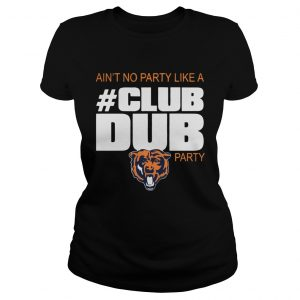 Chicago Bears aint no party like a Club Dub party  Classic Ladies
