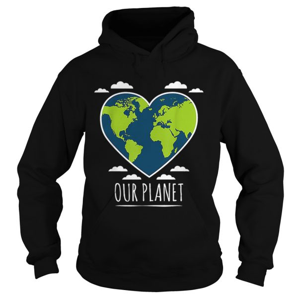 Earth Day Love Our Planet Climate Change Awareness  Hoodie