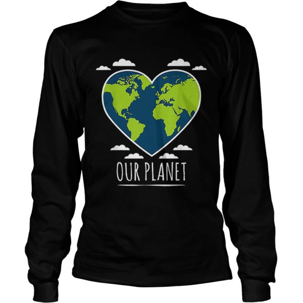 Earth Day Love Our Planet Climate Change Awareness  LongSleeve