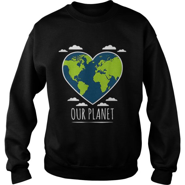 Earth Day Love Our Planet Climate Change Awareness  Sweatshirt