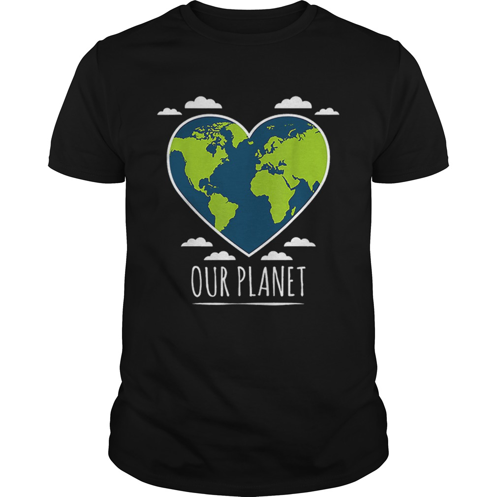 Earth Day Love Our Planet Climate Change Awareness  Unisex