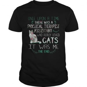 Floral Once Upon A Time There Was A Physical Therapist Assistant Who Really Loved Cats Shirt Unisex