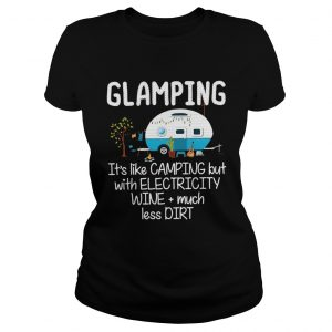 Glampings like camping but with electricity wine much less dirt  Classic Ladies