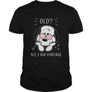 Snoopy old no I am vintage  Unisex