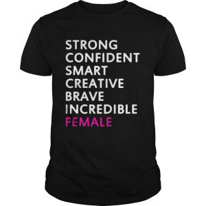 Strong confident smart creative brave incredible female  Unisex
