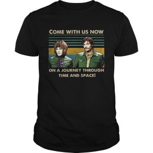 Come with US now on a Journey through time and space vintage  Unisex
