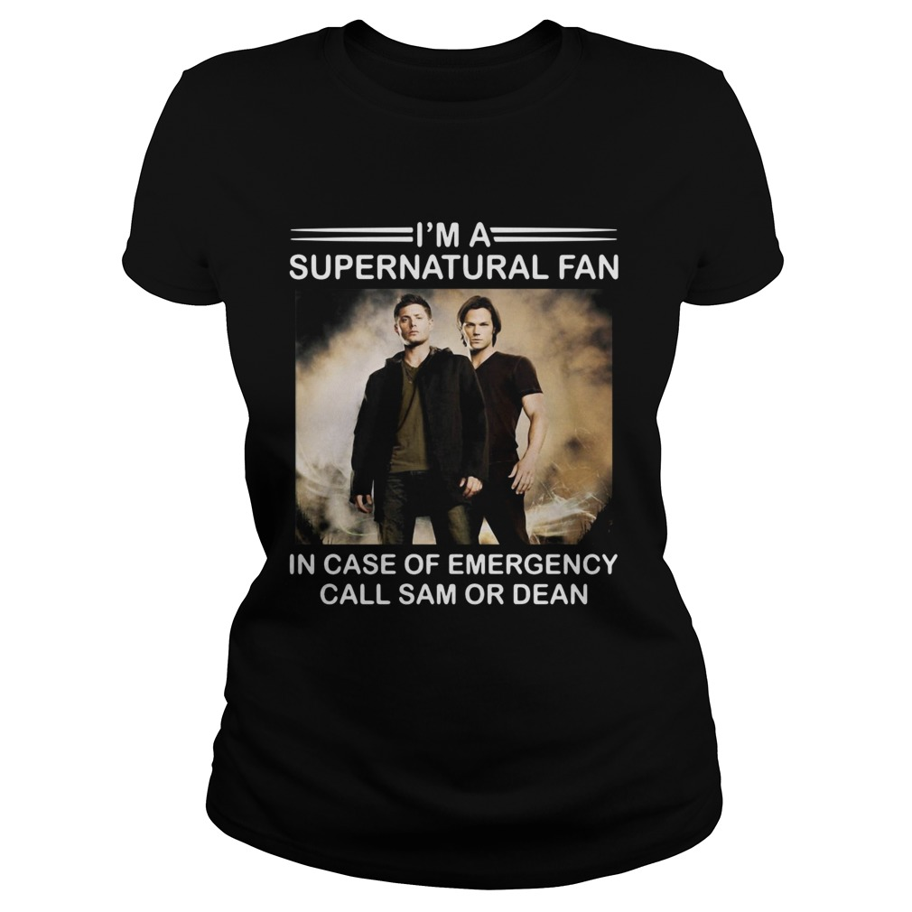 Im a Supernatural fan in case of emergency call sam or dean  Classic Ladies