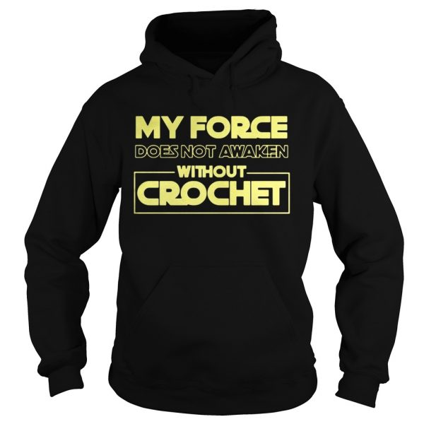 My force does not awaken without crochet  Hoodie