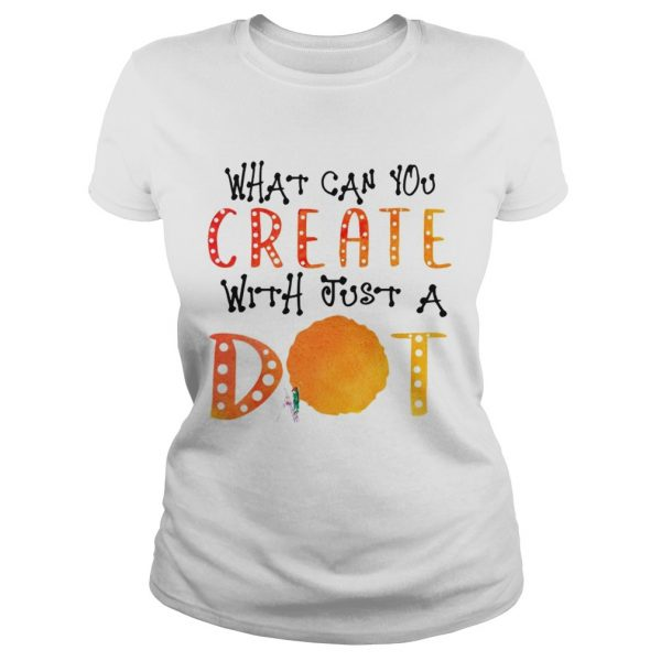 What Can You Create With Just A Dot TShirt Classic Ladies