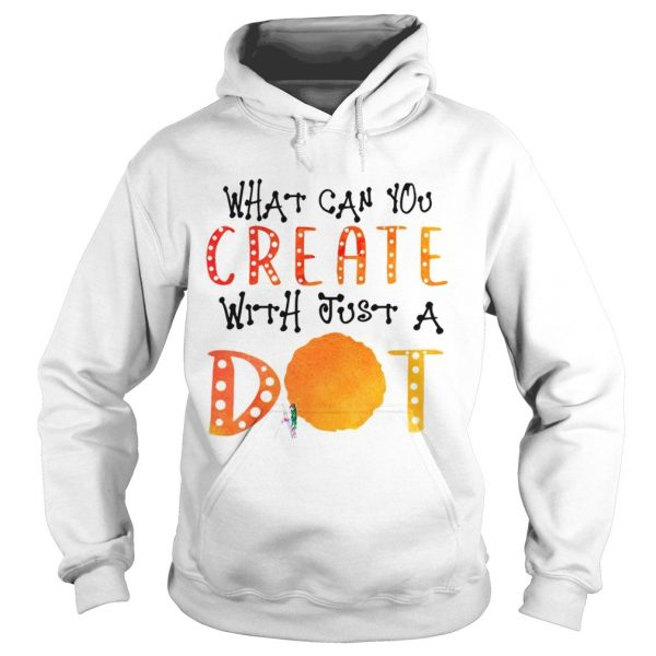 What Can You Create With Just A Dot TShirt Hoodie