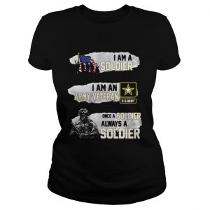 I am a soldier i am an army veteran USArmy once a soldier  Classic Ladies