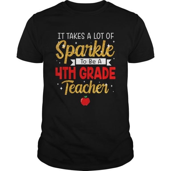 It Takes A Lot Of Sparkle To Be A 4th Grade Teachers TShirt Unisex