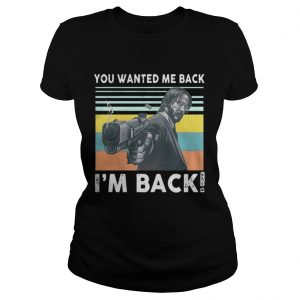John Wick you wanted me back im back vintage  Classic Ladies